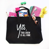 Yes This Crew is All Mine Canvas Tote Bag