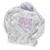 Fueled by Caffeine and Chaos Cowl Neck Sweatshirt [Ships in 3-5 business days]