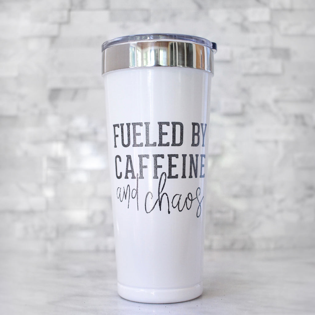 Fueled By Caffeine & Chaos 21oz Stainless Tumbler - White + Black