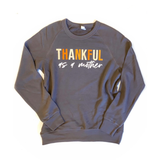 Thankful as a Mother PULLOVER [Ships in 3-5 business days]