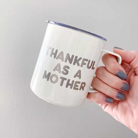 Thankful as a Mother 14oz Stainless Tumbler [ships in 1-3 business days]