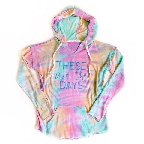 These Are The Days French Terry Tie Dye Pullover [ships in 3-5 business days]