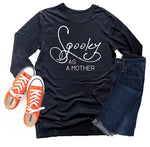Spooky as a Mother Long Sleeve THERMAL [Ships in 3-7 business days]