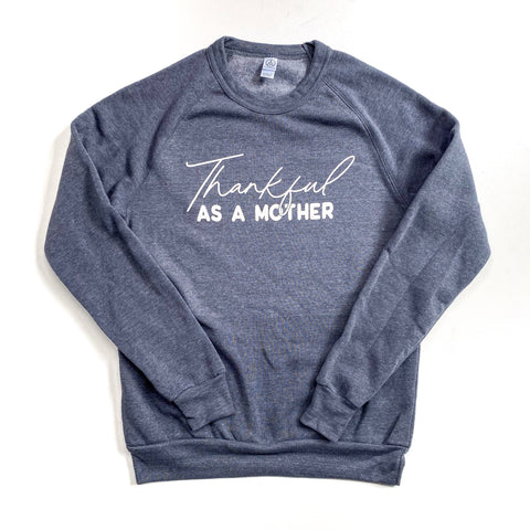 Thankful as a Mother Pullover [Ships in 3-7 business days]