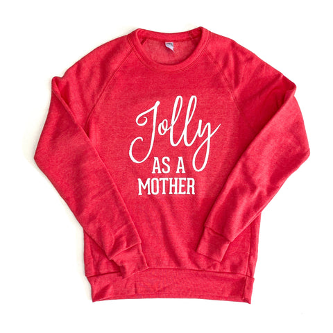 Jolly as a Mother Holiday Fleece Pullover [Ships in 5-7 business days]