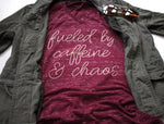 Fueled by Caffeine & Chaos Script Tee