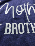 Mother of Brothers Tee [ships in 3-5 business days]