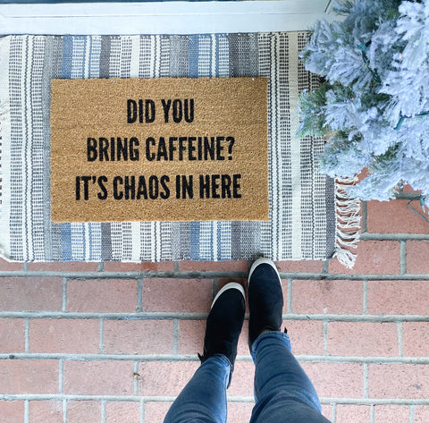 Did you Bring Caffeine Doormat [ships in 3-5 business days]