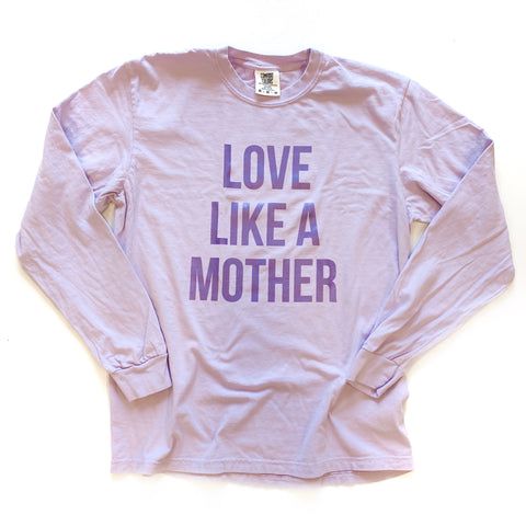 Love Like a Mother Long Sleeve [ships in 3-5 business days]