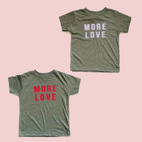 Love More Kids Tees [ships in 3-5 business days]