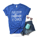 Fueled by Caffeine & Chaos Tee