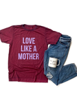 Love Like a Mother Burgundy Acid Wash Tee [ships in 3-5 business days]