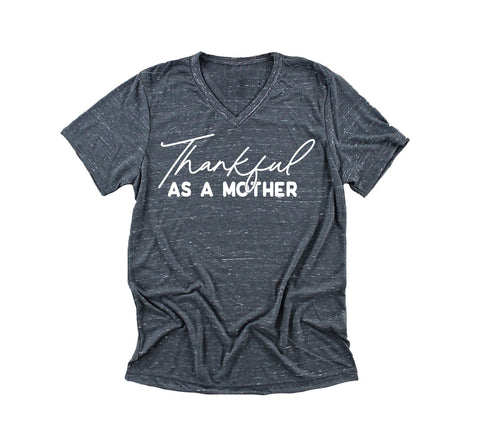 Thankful as a Mother Vneck Tee [Ships in 3-5 business days]