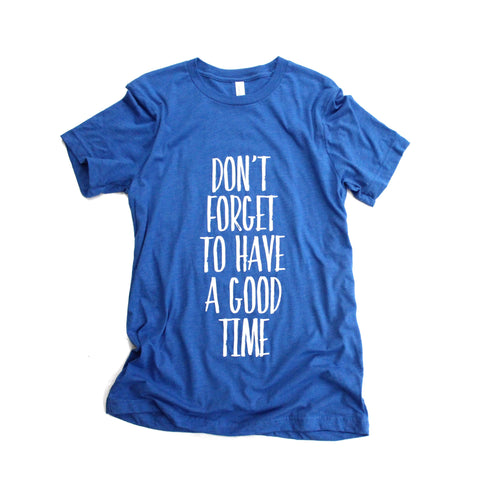 May Tee of the Month: Don't forget to have a good time
