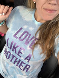 Love Like a Mother Cloud Tie Dye Tee [ships in 3-5 business days]