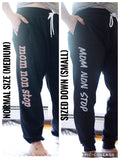 Mom Non Stop Joggers  [Ships in 3-5 business days]