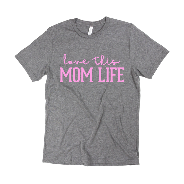 Love This Mom Life Tee