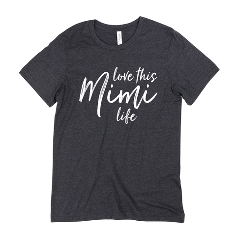 PREORDER: Love This Mimi Life Tee