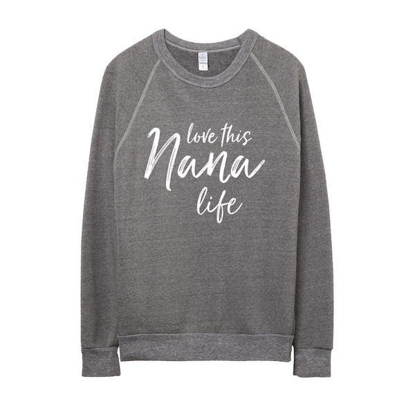 Love This Nana Life Pullover