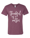 Thankful as a Mother Tee