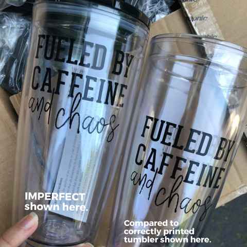IMPERFECT Fueled By Caffeine & Chaos 20oz Tumbler [Ships in 3-5 business days] FINAL SALE