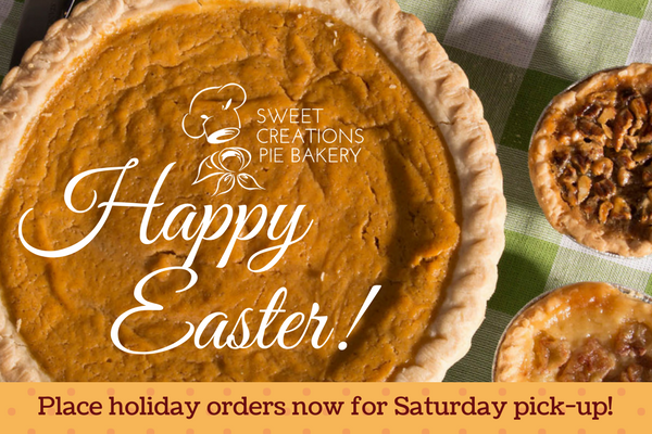 Place Your Order for Your Easter Pie Today! Bakery Closed Sunday