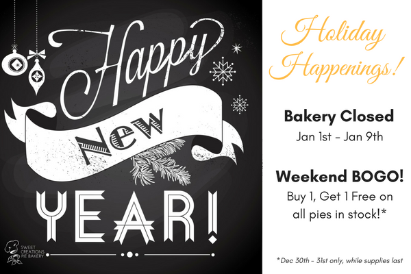 Bakery Holiday Hours, Buy A Pie, Get One Free Before It's Too Late