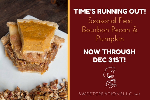 Bourbon Pecan & Pumpkin Pies Off The Menu after December 31st!
