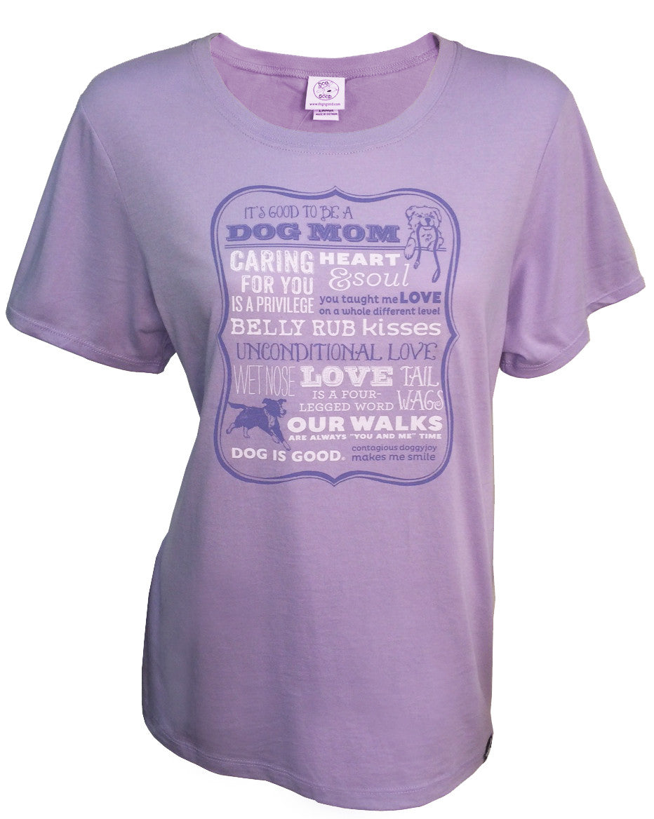 Dog Mom Lavender Scooped Neck Womens T-Shirt from Dog Is Good. Fun sayings about what Dogs do for You!