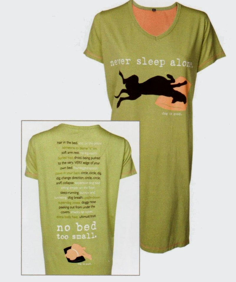 Sage Green Never Sleep Alone Sleep Shirt by Dog Is Good. Sleep Shirt has a Large Dog and Pillow on Front. The Back has funny sayings on it.