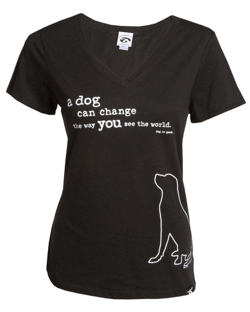 Womens V-Neck Dog is Good Dog Can Change the way you see the World T-Shirt. With a White Outline of a Dog on the Black T-Shirt.