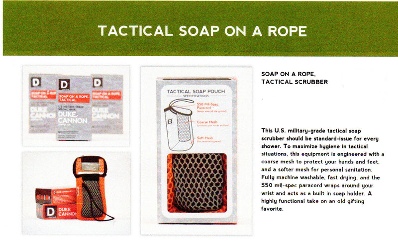 This Tactical Soap on a Rope is made to Fit the Big Ass Bricks of Soap. It has a soft side for gentle cleaning and a rougher side for getting off harder dirt or rough skin.