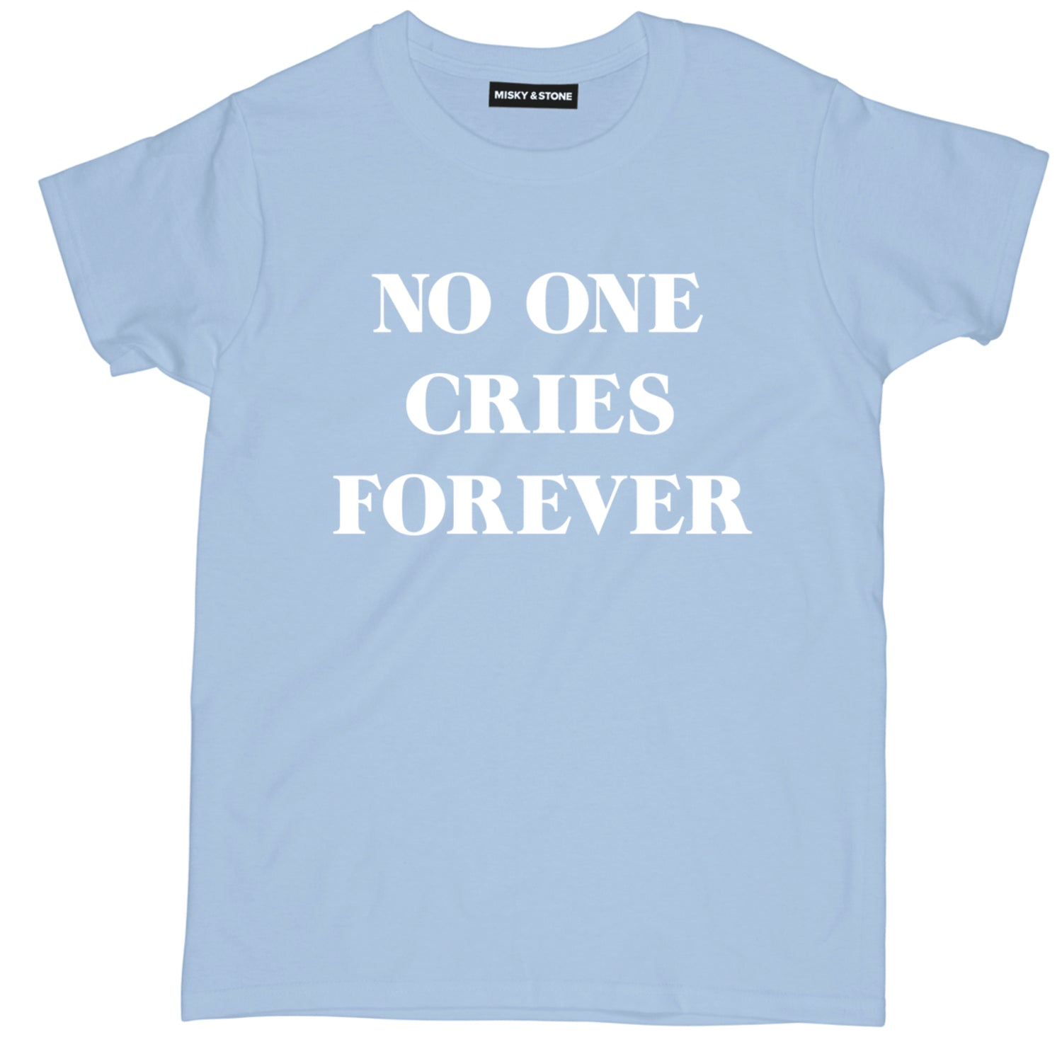 no one cries forever t shirt,