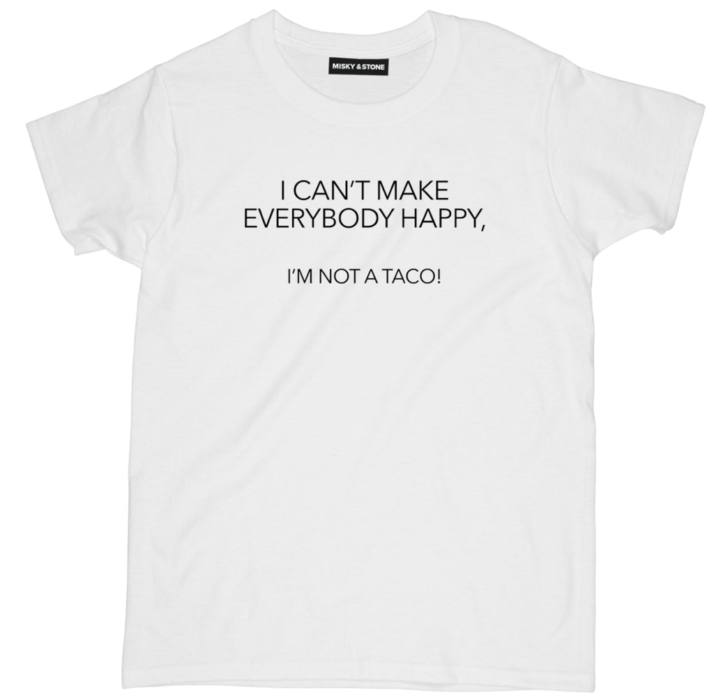 i cant make everyone happy im not a taco t shirt, taco shirts, taco t shirt, funny taco shirts, cute taco shirts, taco tee shirts, taco tee, taco apparel,