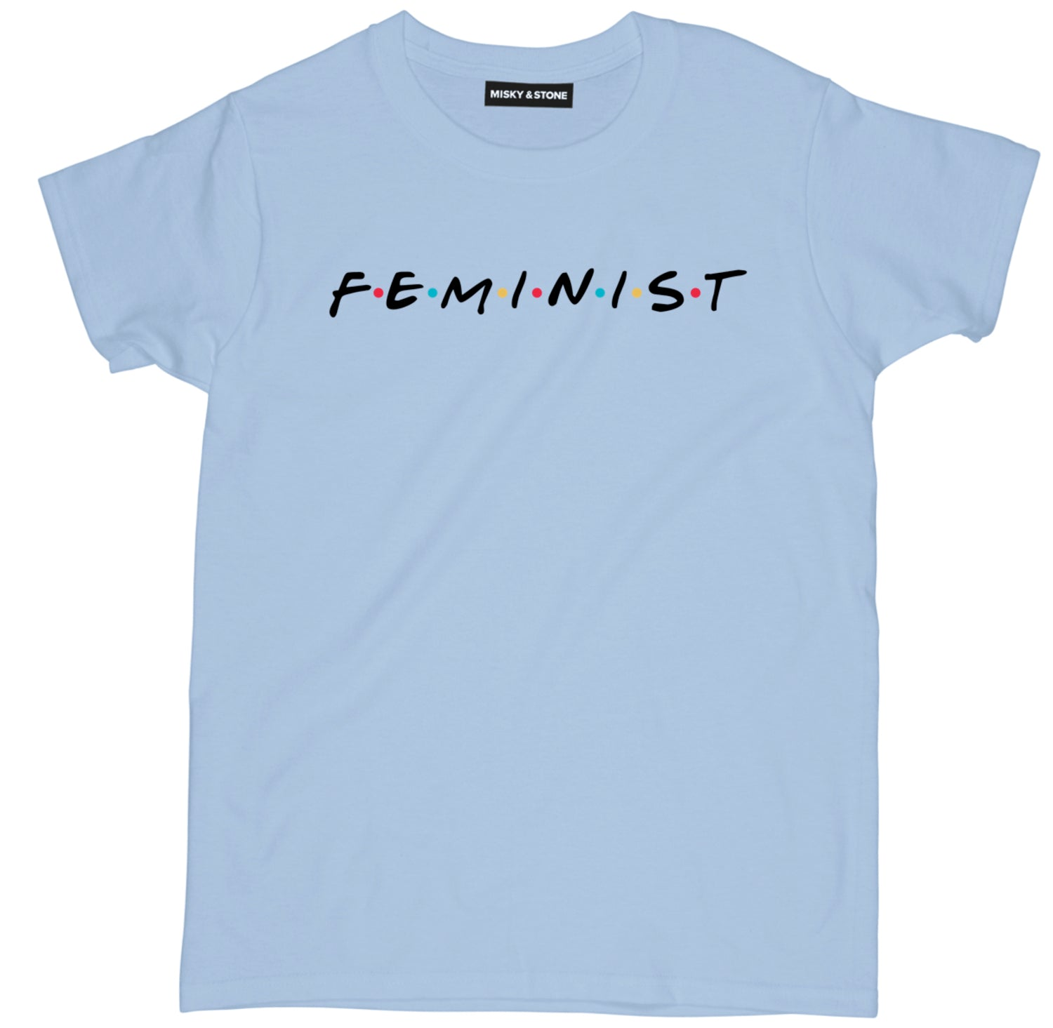 Feminist Friends T Shirt