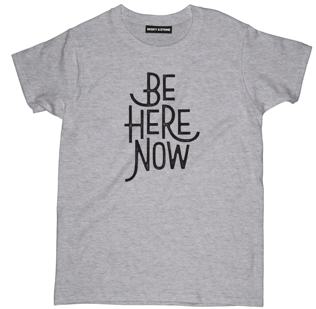be here now t shirt, be here now shirt, spiritual t shirts, spiritual shirts, spiritual quote t shirts,