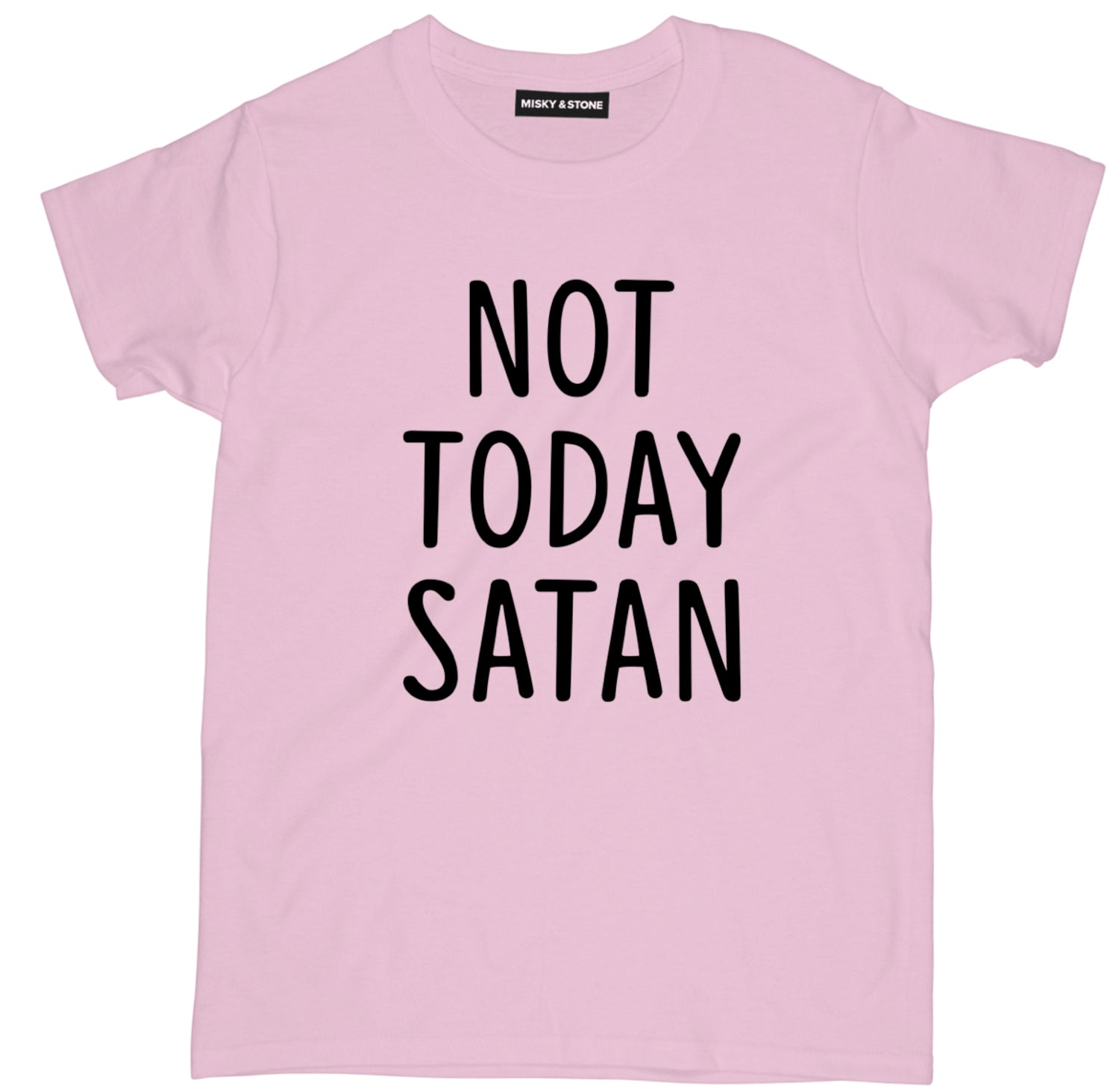 Not Today Satan Tee Shirt