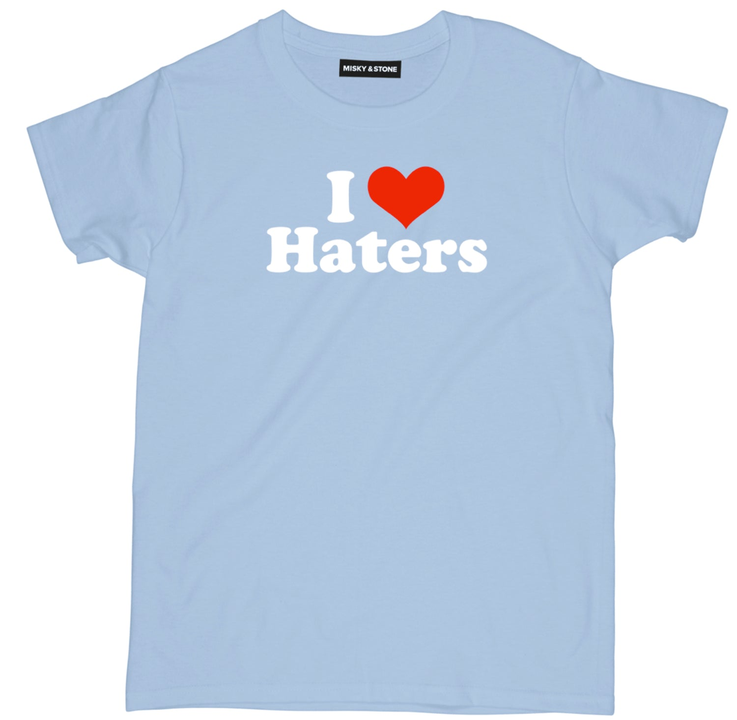 I Love Haters Shirt