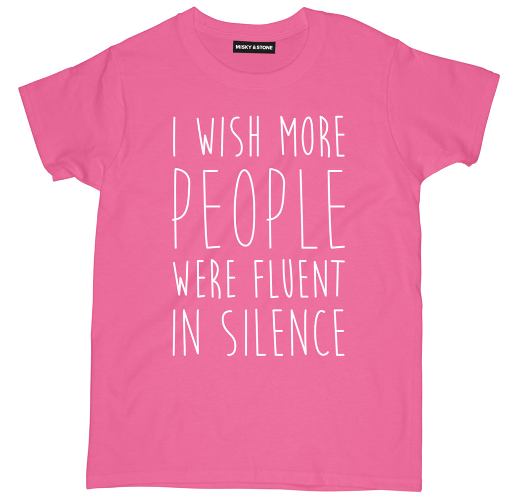 i wish more people were fluent in silence tee shirt, sassy tee shirts, sassy clothing, sassy merch, sassy apparel, funny sassy tees, sassy af shirt