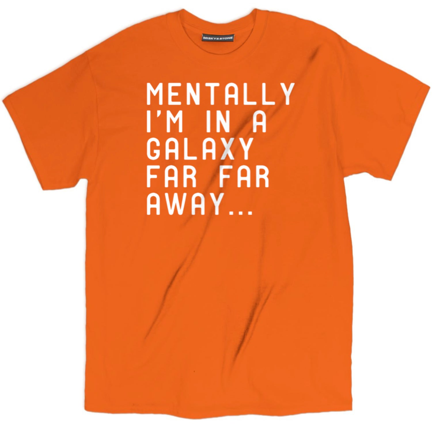Mentally Im In A Galaxy Far Far Away T Shirt
