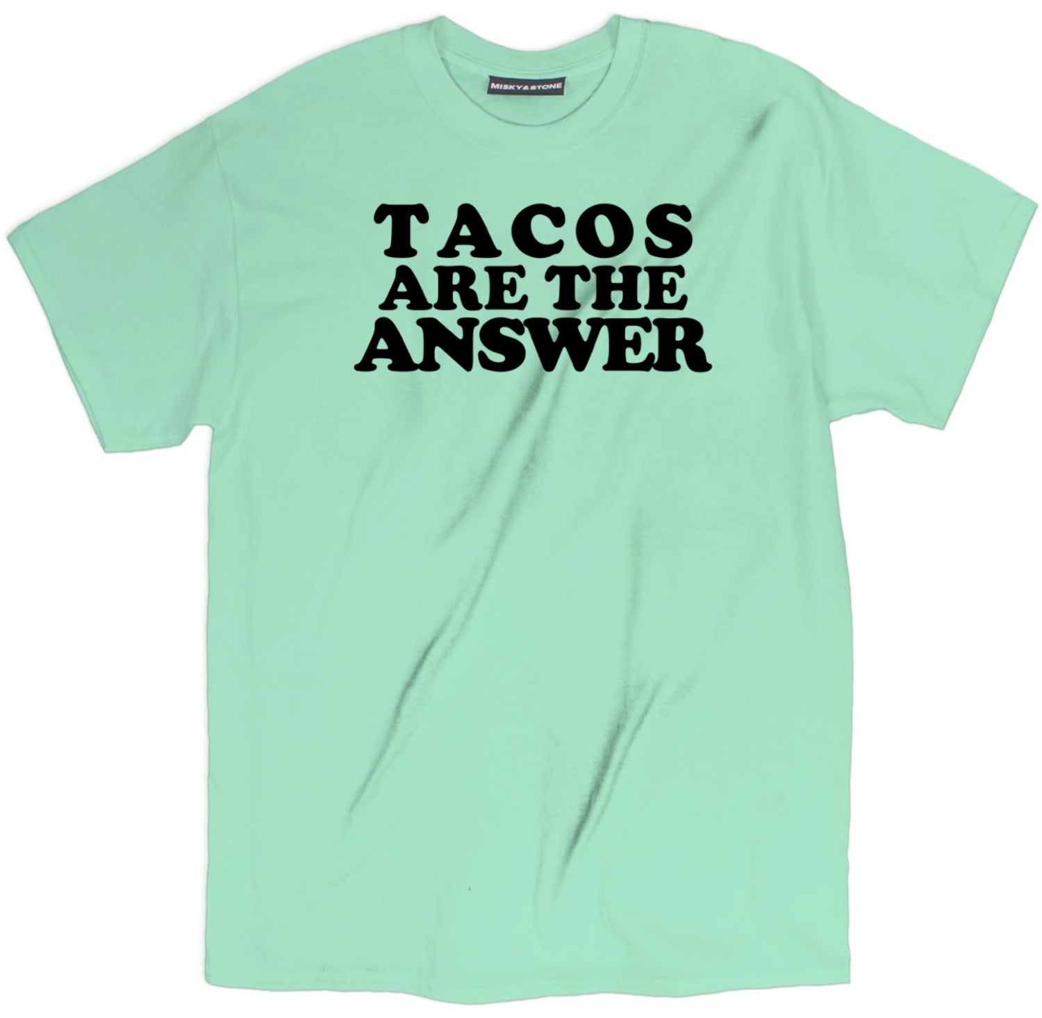 Tacos Are The Answer T Shirt