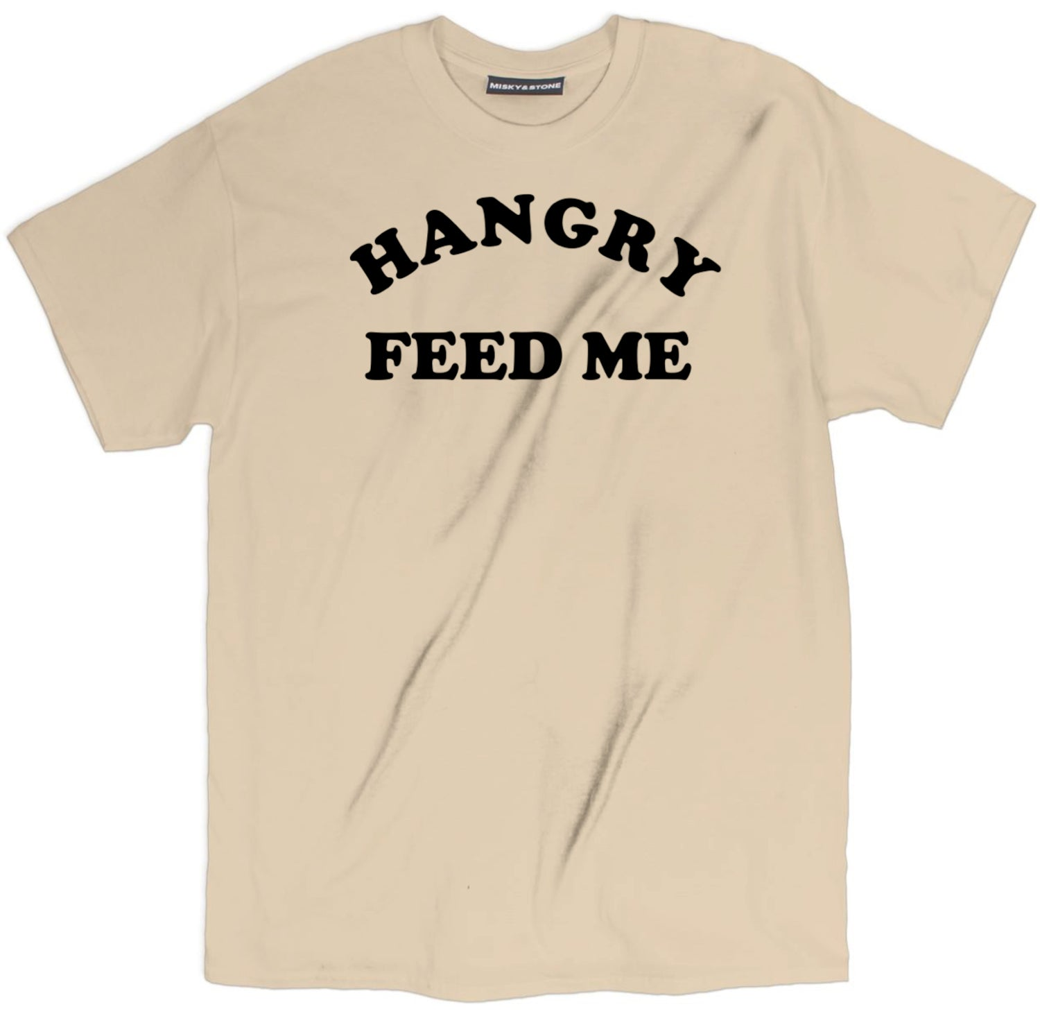 Hangry Feed Me T Shirt
