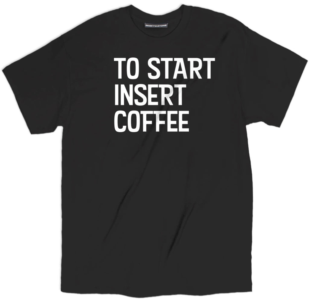 to start insert coffee t shirt, insert coffee here coffee shirts, coffee tee shirts, funny coffee shirts,