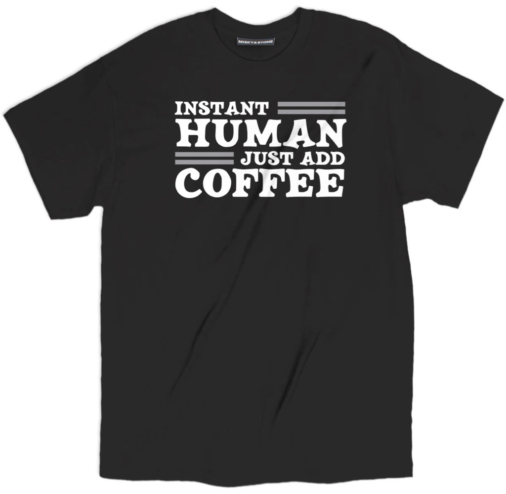instant human just add coffee t shirt, funny coffee shirts, add coffee tee shirts, funny coffee shirts,