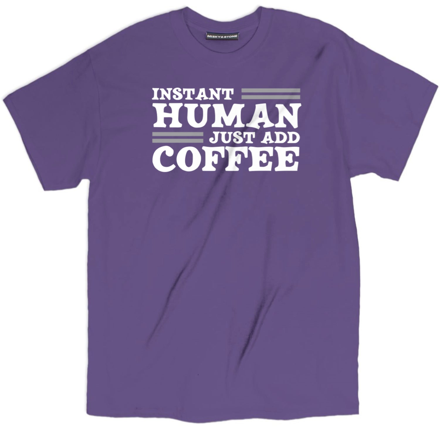 Instant Human Just Add Coffee T Shirt