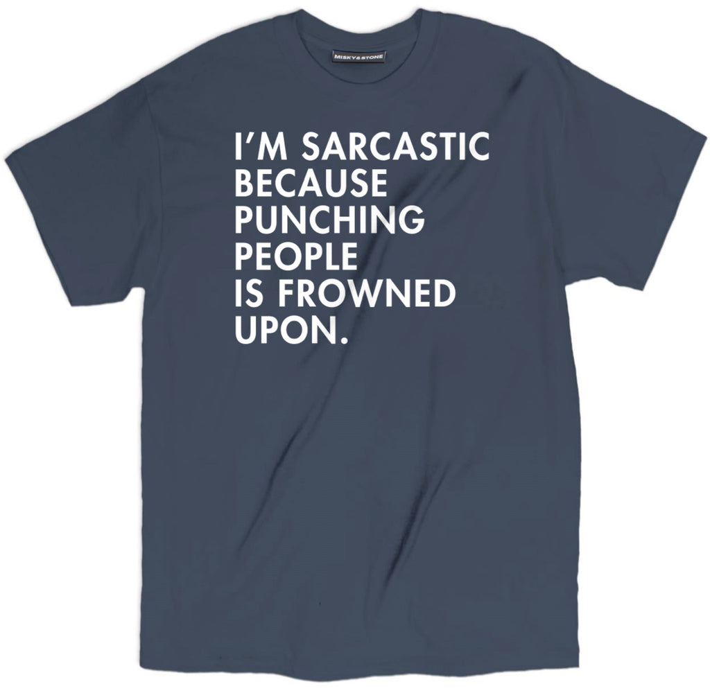 i, sarcastic tee, punching people t shirt, frowned upon tee, sarcastic t shirts, sarcastic shirts, sarcastic tee shirts, sarcastic tees, sarcastic t shirt sayings, sarcastic t shirts quotes, funny sarcastic t shirts,