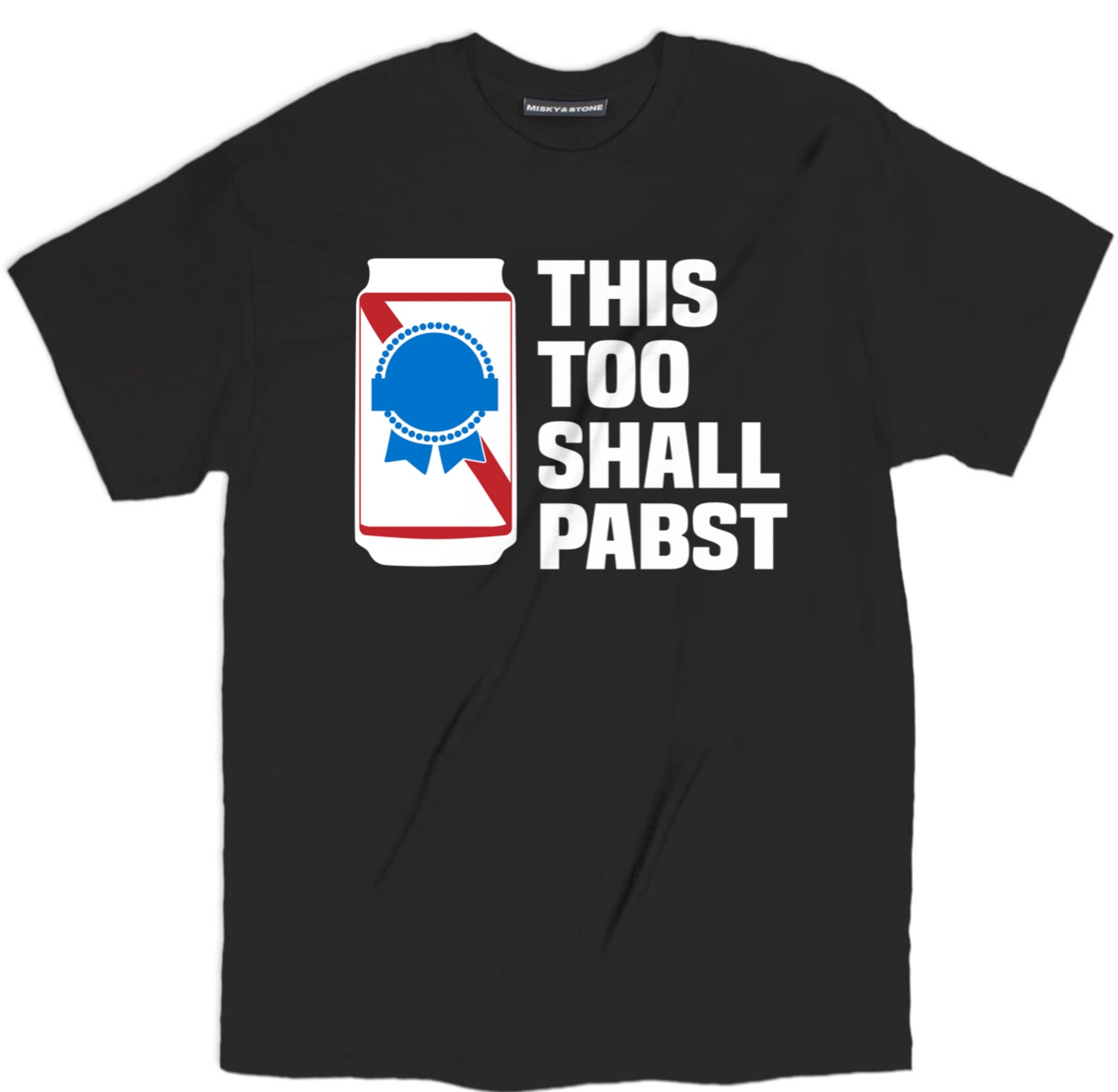 this too shall pabst t shirt, beer shirts, funny beer shirts, beer tees, beer tee shirts, funny beer t shirts, drinking shirts, alcohol shirts, funny drinking shirts,