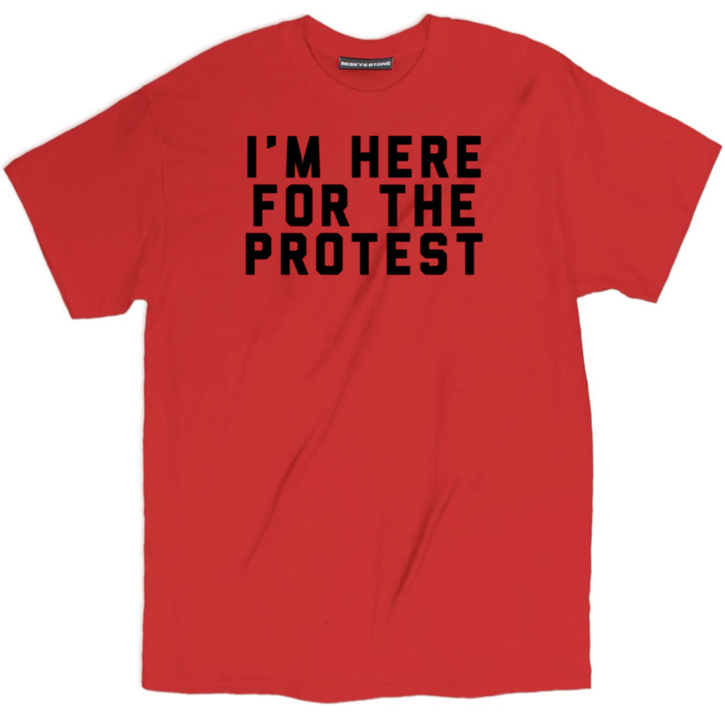 IM HERE FOR THE PROTEST TEE, PROTESTING T SHIRT, trump shirts, anti trump shirts, anti trump t shirts, trump t shirt, funny trump shirts, trump merchandise, donald trump shirts, anti donald trump shirts, trump t shirts, funny anti trump tee shirts, funny donald trump shirts, anti trump apparel, anti trump clothing, trump tee shirts, dump trump shirt, anti trump merchandise