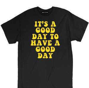 its a good day to have a good day t shirt, its a good day to have a good tee, have a good day tee, have a good day t shirt, happy thoughts tee, trippy shirts, trippy tees, trippy t shirts, trippy clothing, cool trippy shirts, trippy cat shirt, trippy tee shirts, trippy alien shirt, funny tshirt quotes