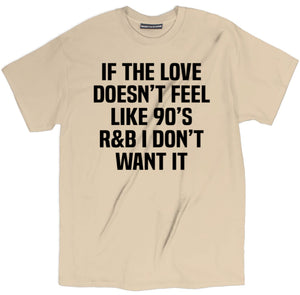 if it's not 90s r&b shirt, love shirt, love t shirt, heart shirt, i love you i know shirts, i love you t shirt, i love you shirt, love tee, love tee shirt,
